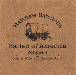 Ho! For California! is on the CD Ballad of America Volume 1: Over a Wide and Fruitful Land