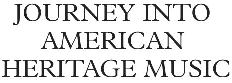 Journey into American Heritage Music